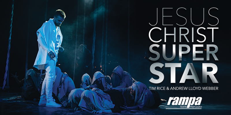Jesus Christ Superstar w Teatrze Rampa